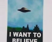 I Want to Believe X-Files Sticker