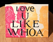 Love You Like Whoa Valentines Day Card