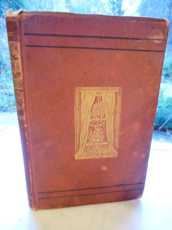 The Window Flower Garden 1880 Profusely Illustrated
