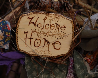 Welcome Home LARGE woodburned sign 7 x 9