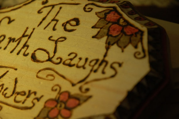 The Earth Laughs in Flowers LARGE wood burned sign