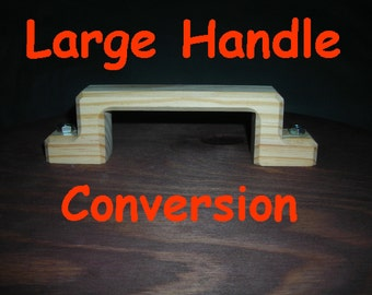 Large Handle Conversion Only