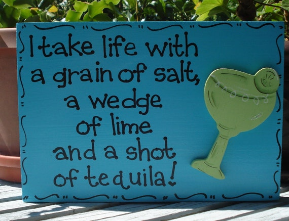 "Hand Painted Wooden Blue Margarita Sign, ""I take life with a grain of salt, a wedge of lime and a shot of tequila."""
