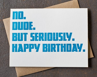Letterpress Birthday Card- Dude Seriously - Peacock Blue