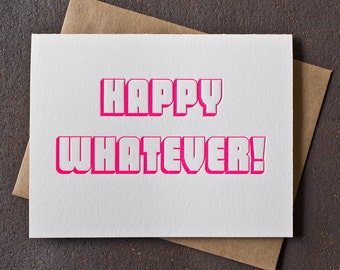 Letterpress Birthday Card - Happy Whatever - Neon Pink