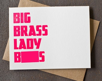 Big Brass Lady You know whats - Letterpress Congratulations Card - Mature - Neon Pink feminist lady boss girl power