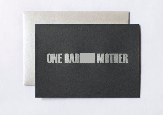 Letterpress Mother's Day Card - One Bad Mother - black - silver