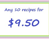 Save your money. Buy 10 recipes and pay only 9.50 dollars.