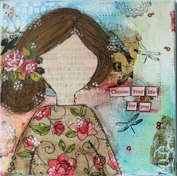 Mixed Media 12x12 Canvas Girl titled Choose your Life for You