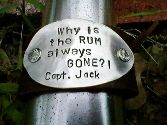 Why Is The Rum Gone Quote: Capt Jack Quote-Upcycled Leather Cuff Bracelet Hand Stamped