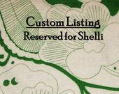 Reserved - Custom Listing for Shelli