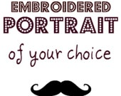 Embroidered Portrait of YOUR Choice