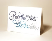 """Hand-Embroidered Greeting Card - """"Buy the Ticket, Take the Ride"""""""