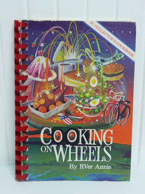 Vintage Travel Trailer Cookbook Entitled Cooking on Wheels by RVer Annie, Number One Collector's Cookbook - Vintage Travel Trailer Decor