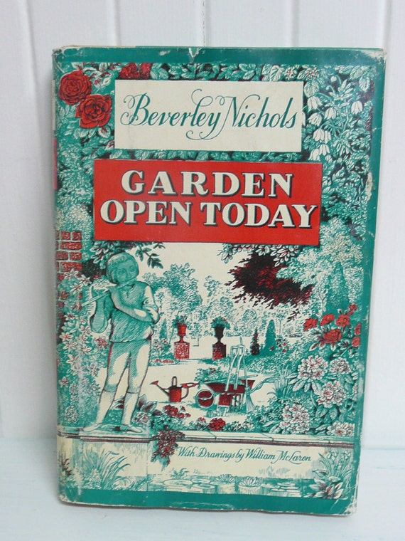 1963 Garden Open Today, Hardcover Gardening Book, by Beverley Nichols - Collectible Garden Book