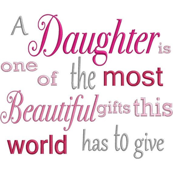 A daughter is the most - Embroidery FILE  - INSTANT DOWNLOAD