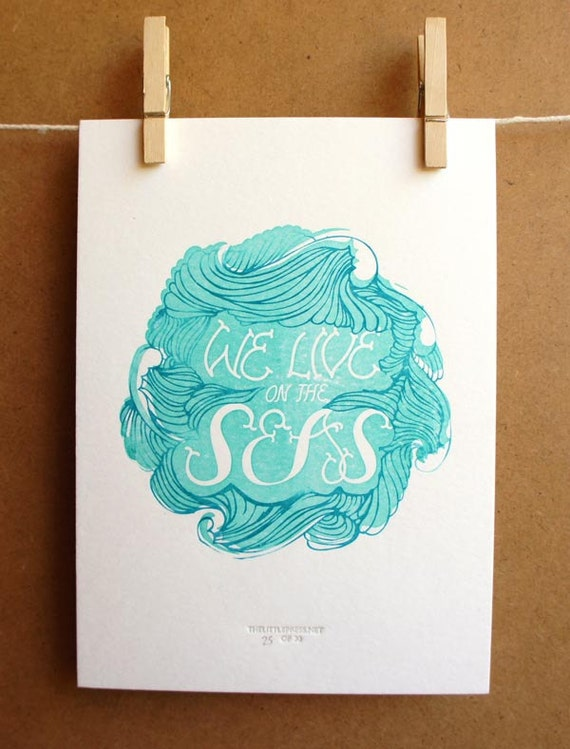 We Live On The Seas - limited edition letterpress print, ocean, nautical, waves, blue, typography, 13x18cm, art print, letterpress