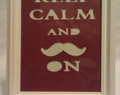 Keep Calm and Stache On Mustache Art