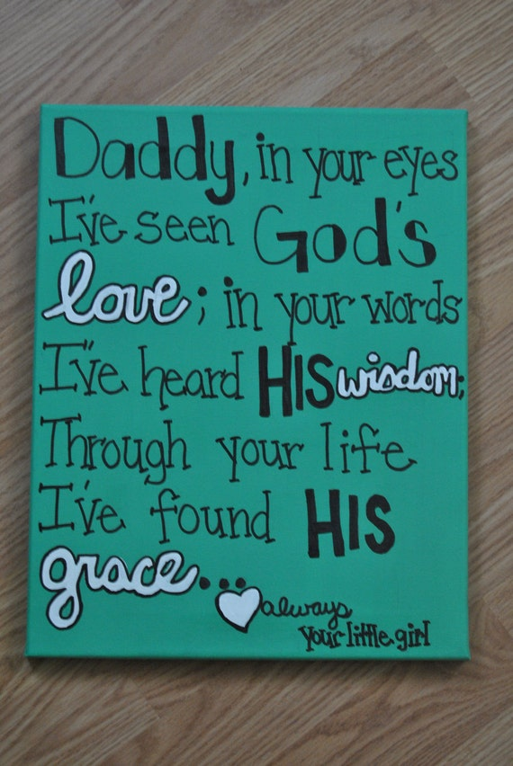Items similar to Daddy in your eyes..11x14 Canvas Quote ...