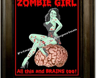 Zombie Girl Pin Up Art Print 8 x 10 - Pinup All This and Brains Goth Horror