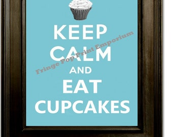 Keep Calm and Eat Cupcakes Art Print 8 x 10 - Bakery Parody Baker Humor
