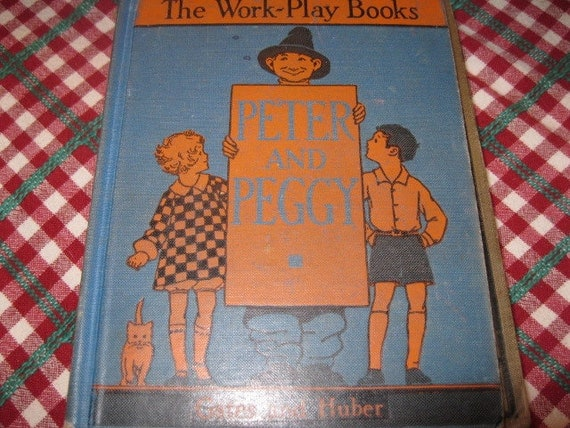 Vintage child's book from 1930 Peter and Peggy The Work-Play books