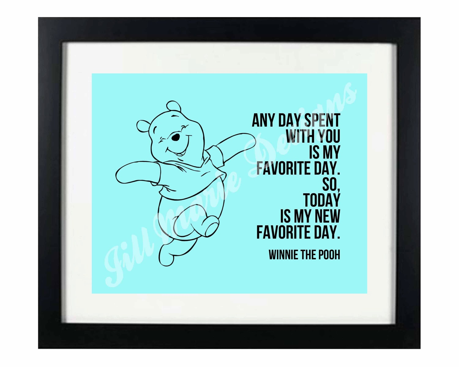 Winnie The Pooh Quotes: Winnie The Pooh Favorite Day Quote Home Or