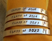 Class of 2017, 18, 19, 20 - Custom Hand-Stamped Metal Bracelet (hcl2.25)