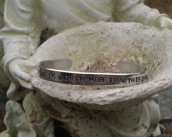 Nothing Is Worth More Than This Day- Custom-stamped Bracelet (3o32,4.3Mp1o16)