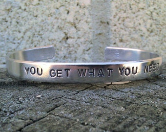 You Get What You Need - Custom Metal Stamp Bracelet (3o32-2.8A,UC)