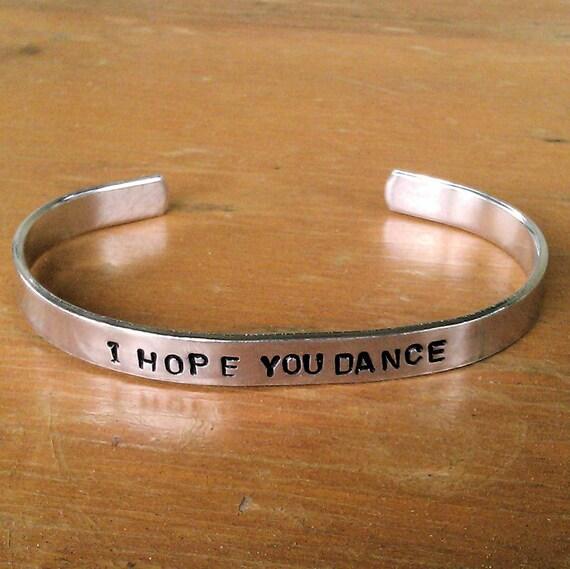 I Hope You Dance - Custom-stamped Bracelet (3o32-2.2Y)