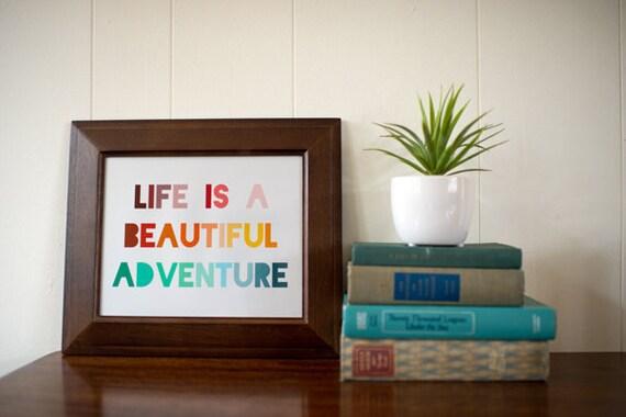 Beautiful Adventure Print - 8x10 Print - Life is a beautiful adventure