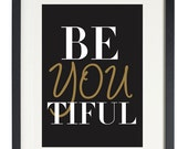 Print Inspirational: BeYOUtiful (black, gold tone & white)