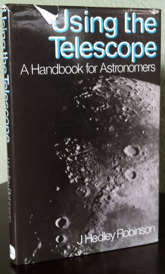 Using the Telescope: A Handbook for Astronomers - J Hedley Robinson