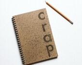 Crap Hand Stamped Spiral Journal Notebook