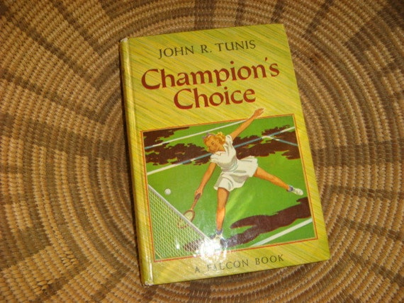 Vintage 1940 Champions Choice John Tunis Tennis Novel Teen Fiction Ladies Tennis