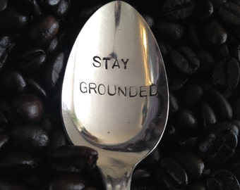 Stay Grounded - Hand Stamped Vintage Silverplate Coffee Spoon