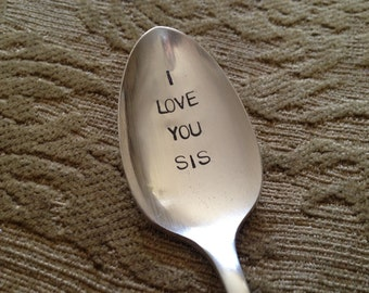 "vintage silverware hand stamped spoon     ""I Love You Sis """