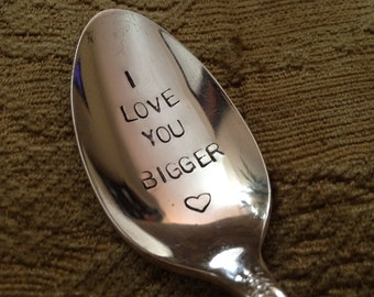 vintage silverware hand stamped teaspoon  I Love You Bigger
