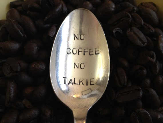 No Coffee No Talkie - Hand Stamped Vintage Coffee Spoon