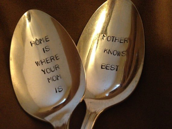 Mother Knows Best, and Home is Where Your Mom Is  vintage silverware hand stamped tablespoons