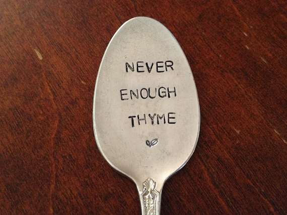 Never Enough Thyme  garden marker vintage silverware hand stamped
