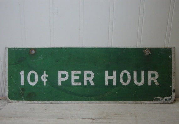 GREEN WHITE METAL Sign-industrial chic vintage hourly rate