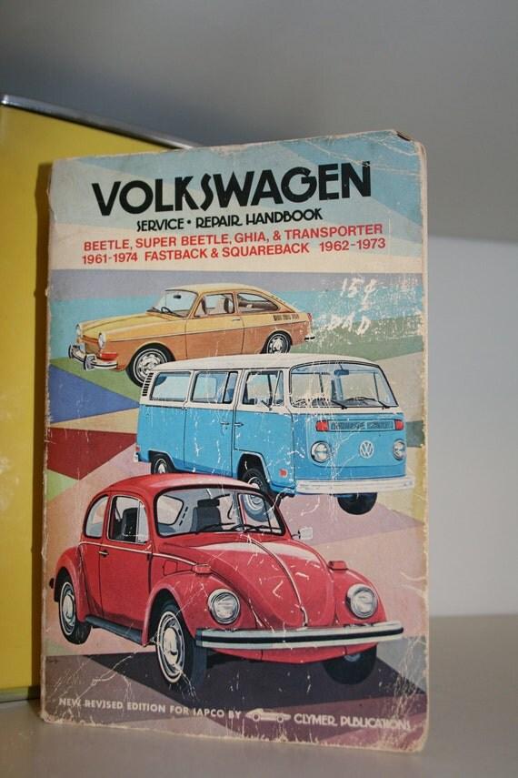 Vintage Volkswagon Service Repair Handbook 1961-1974 Beetle, Super Beetle, Ghia, and Transporter 1961-1974 Fastback and Squareback 1962-1973