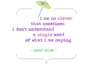 """I Am So Clever - Oscar Wilde Quote - 8""""x8"""" Art Print"""