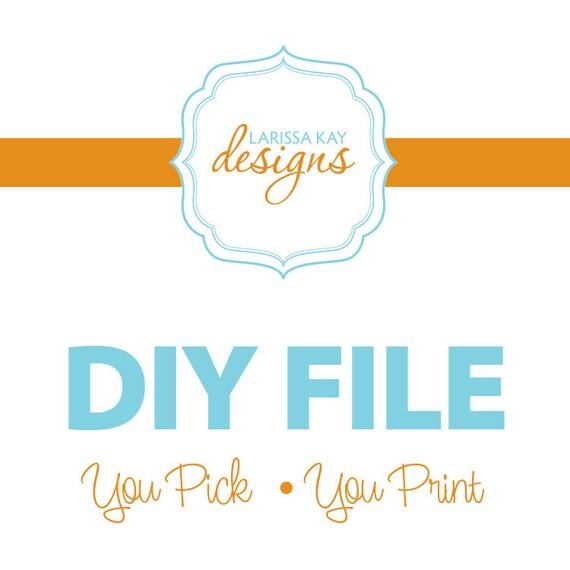 You Pick, You Print Digital Print File