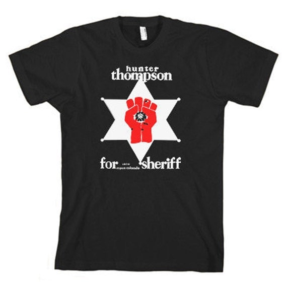 Hunter s thompson funny t shirt cool tshirt shirt fear and loathing Shirt (Also available on crewnecks sweatshirts and hoodies)  SM-5XL