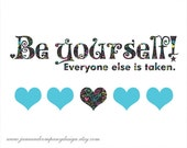 Be Yourself, Quote Art Print, Inspirational Quotes Art, Literary Art, Literature Poster, Dorm Room Decor, 8x10