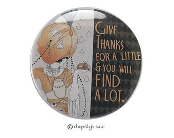 3 inch Pocket Mirror:  Give thanks for a little & you will find a lot