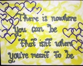 """Wall Art - Painted Quote Frame - """"There is nowhere you can be that isn't where you're meant to be"""""""